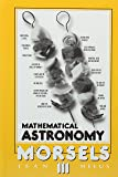 Mathematical Astronomy Morsels 3