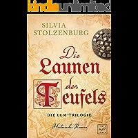 Die Launen des Teufels (Die Ulm-Trilogie 1)
