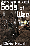Gods of War (Jethro goes to war Book 5)