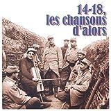 14-18 les Chansons d'Alors