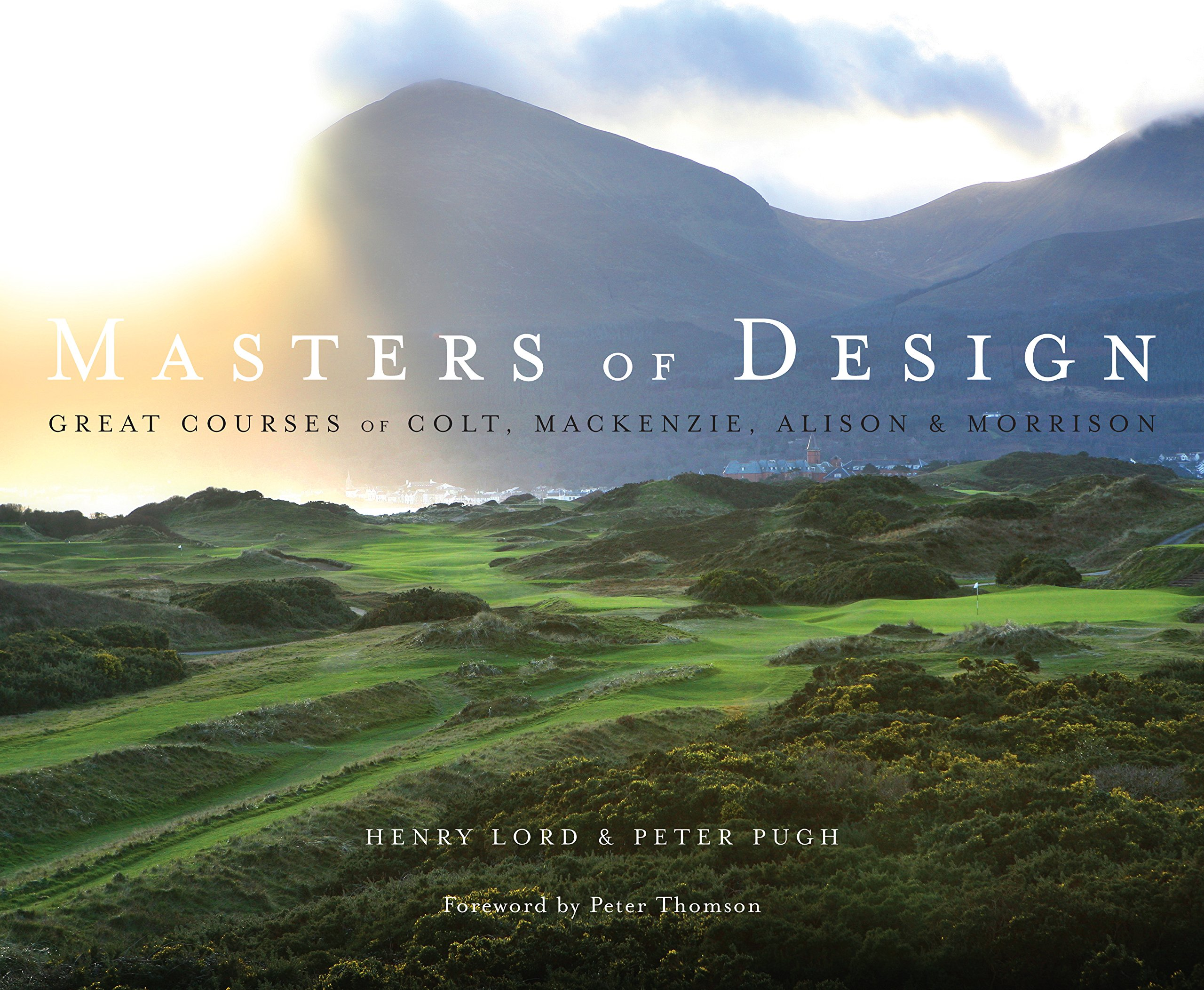 Masters of Design: The Golf Courses of Colt, Mackenzie, Alison and Morrison pdf epub