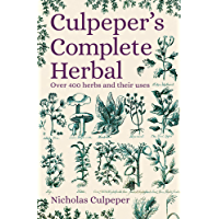 Culpeper's Complete Herbal: Over 400 Herbs and Their Uses (English Edition)