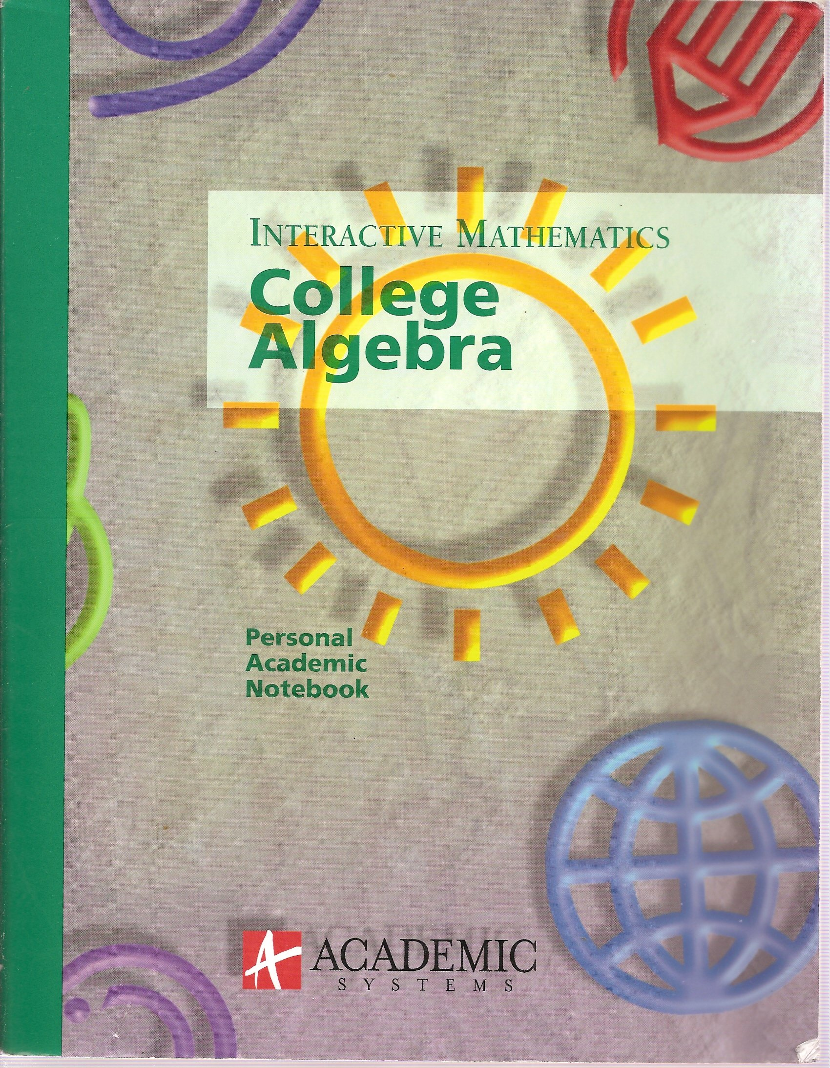 Download Interactive Mathematics: College Algebra, Personal Academic Notebook with CDs for Parts 1 & 2 Including CD for Client Installer pdf