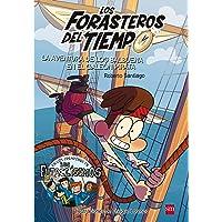 Los Forasteros del Tiempo 4: La aventura de los Balbuena en el galeón pirata: La aventura de los Balbuena en el galeon…