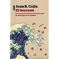 El tsunami: Com i per què el sistema de partits català ha esdevingut irreconeixible (P.VISIONS)