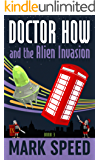 Doctor How and the Alien Invasion