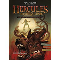 Hercules and His 12 Labors: An Interactive Mythological Adventure (You Choose: Ancient Greek Myths)