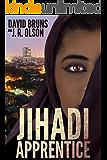 Jihadi Apprentice (The WMD Files Book 2)