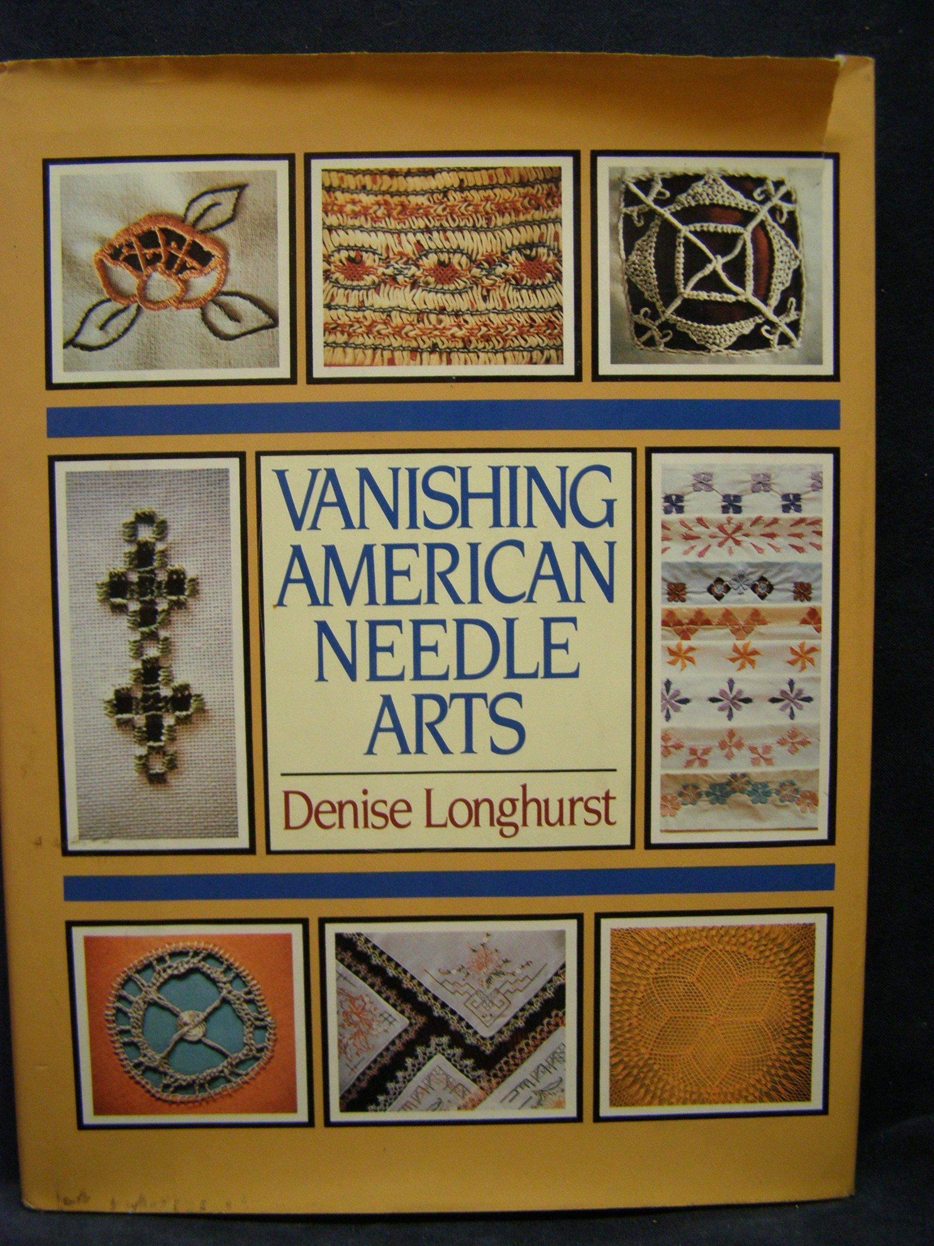 Vanishing American Needle Arts: Denise Longhurst
