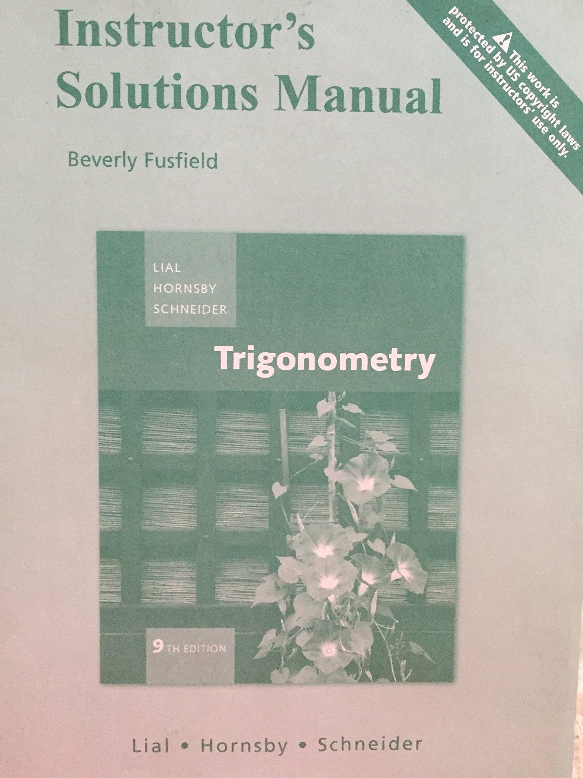 Instructor's Solutions Manual - Trigonometry: Lial/ Hornsby/ Schneider:  9780321530417: Amazon.com: Books