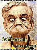 Schizofrenia (Italian Edition)