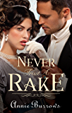 Never Trust A Rake: A Regency Romance