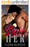 Save Her (Texas Hearts Series Book 1)