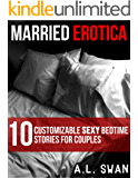 10 Customizable Sexy Bedtime Stories for Couples (Married Erotica)