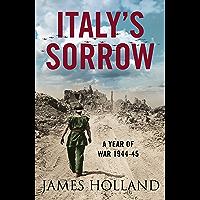 Italy's Sorrow: A Year of War 1944–45 (English Edition)
