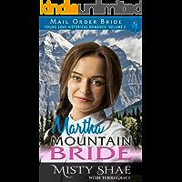 Martha - Mountain Bride (Young Love Historical Romance