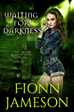 Waiting for Darkness (Blood Martyr Book 1)