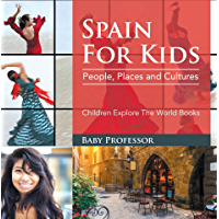 Spain For Kids: People, Places and Cultures - Children Explore The World Books