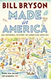 Made In America: An Informal History of American English (Bryson)