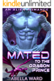 Mated to the Dragon Prince: An Alien Romance