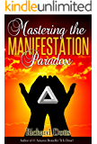 Mastering the Manifestation Paradox (English Edition)