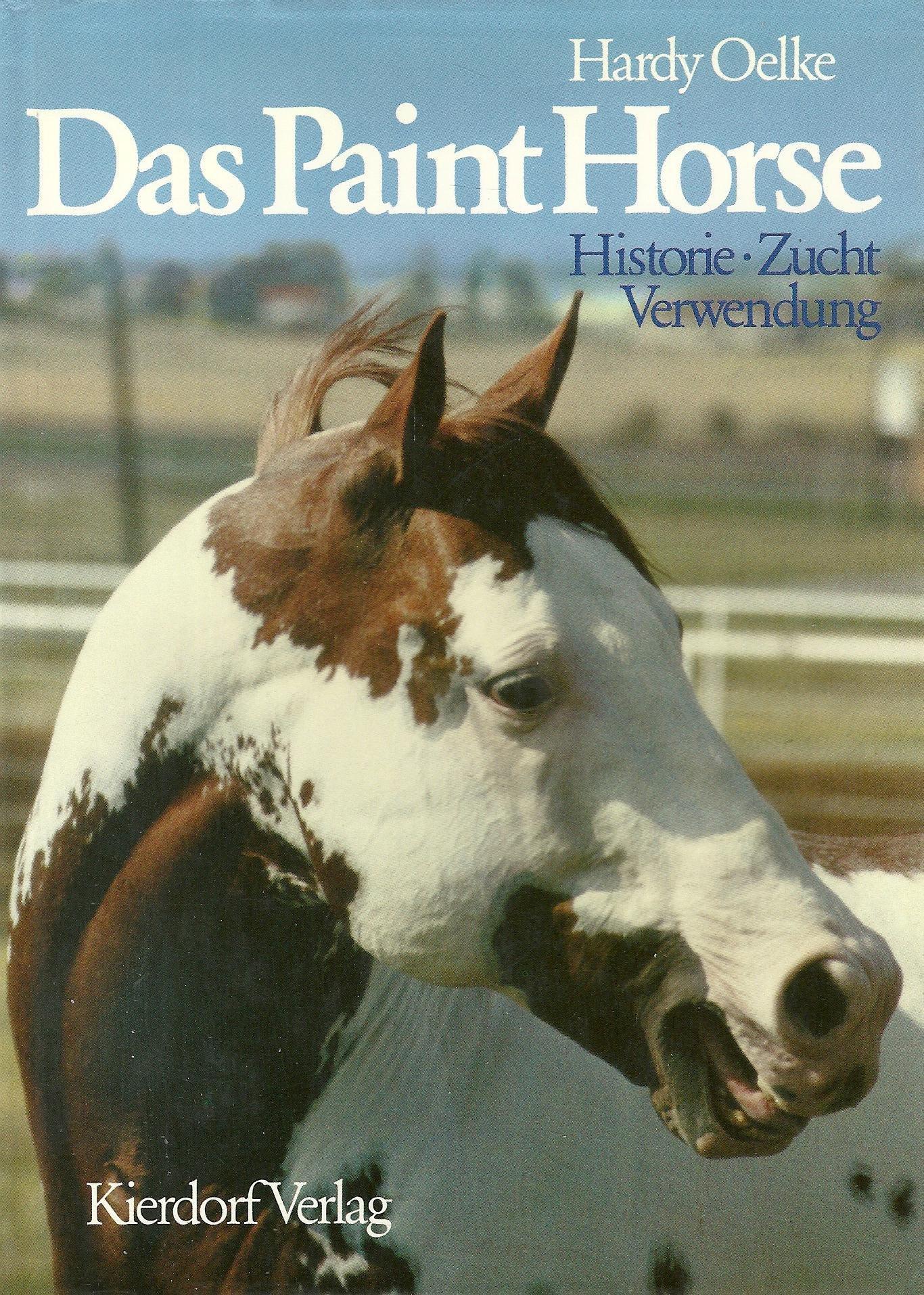 Das Paint Horse: Historie, Zucht, Verwendung