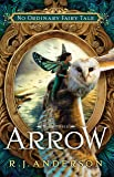 Arrow (No Ordinary Fairy Tale, Book 3)