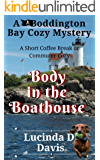 Body in The Boathouse (The Boddington Bay Cozy Mystery Series Book 5)
