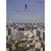 Inclusive Urban Planning: State of the Urban Poor Report 2013