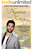 The Physician to the King: The Casteloria Royals Trilogy