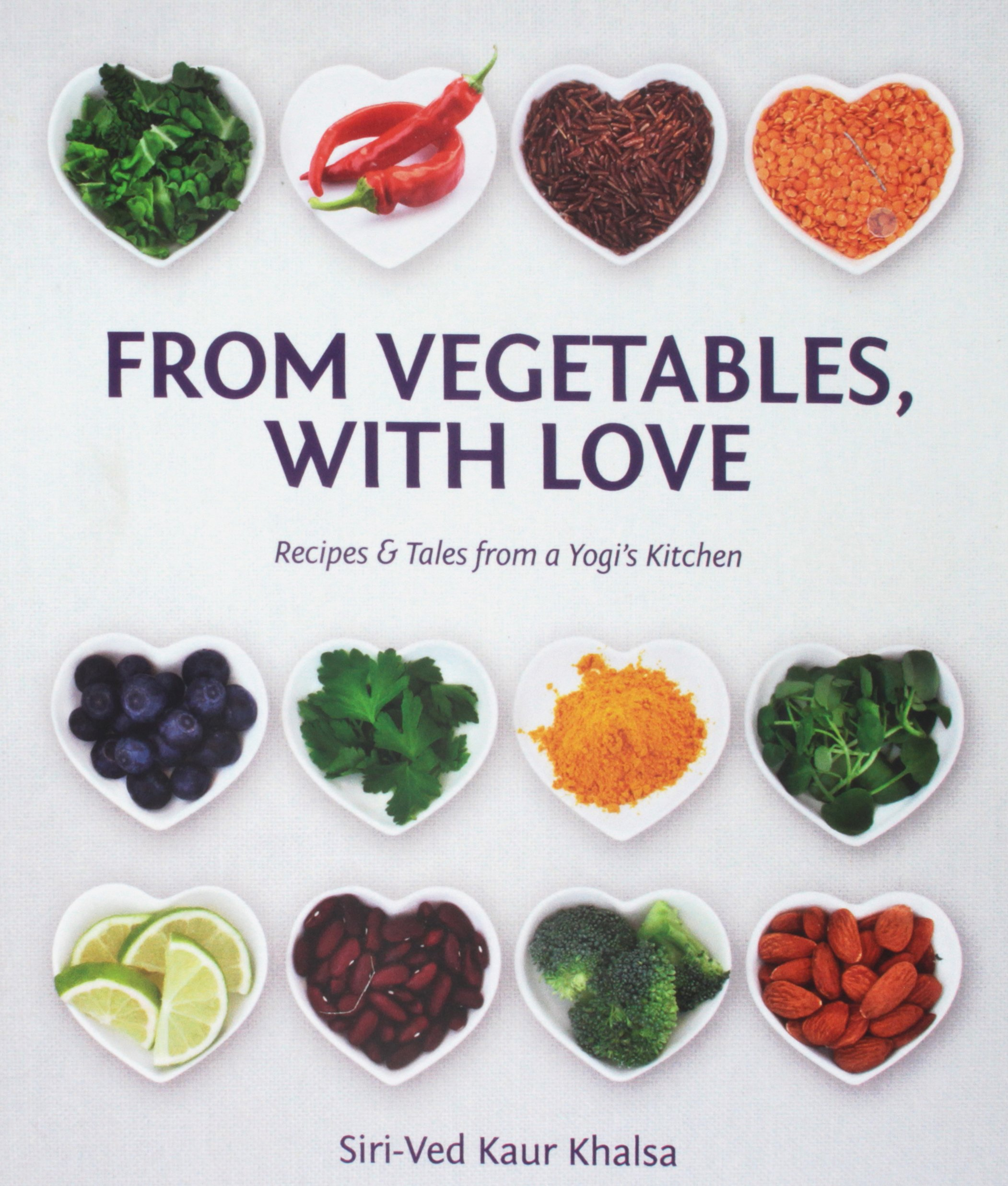 Read Online From Vegetables with Love: Recipes & Tales from a Yogi s Kitchen ebook