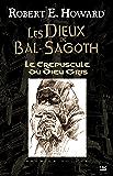 Le Crépuscule du Dieu gris: Les Dieux de Bal-Sagoth, T1