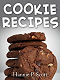 Cookie Recipes: Delicious and Easy Cookies Recipes (Quick and Easy Cooking Series) (English Edition)