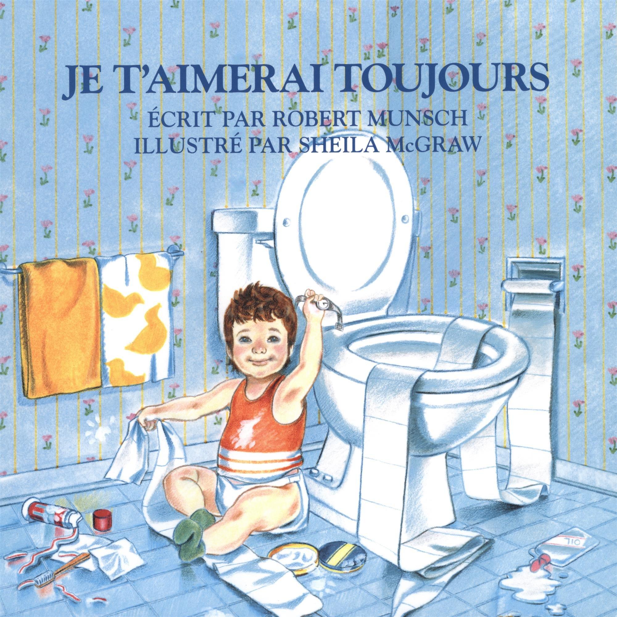 Je tAimerai Toujours: Amazon.es: Robert Munsch, Sheila McGraw: Libros en idiomas extranjeros