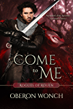 Come to Me (Rogues of Rouen)