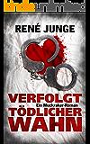 Verfolgt - Tödlicher Wahn: Psychothriller (Die Aufdecker 7) (German Edition)