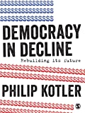 Democracy in Decline: Rebuilding its Future