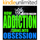 HOW ADDICTION TURNS INTO OBSESSION - BONUS MEMES FOR MOTIVATION - (Short Reads Book 6)