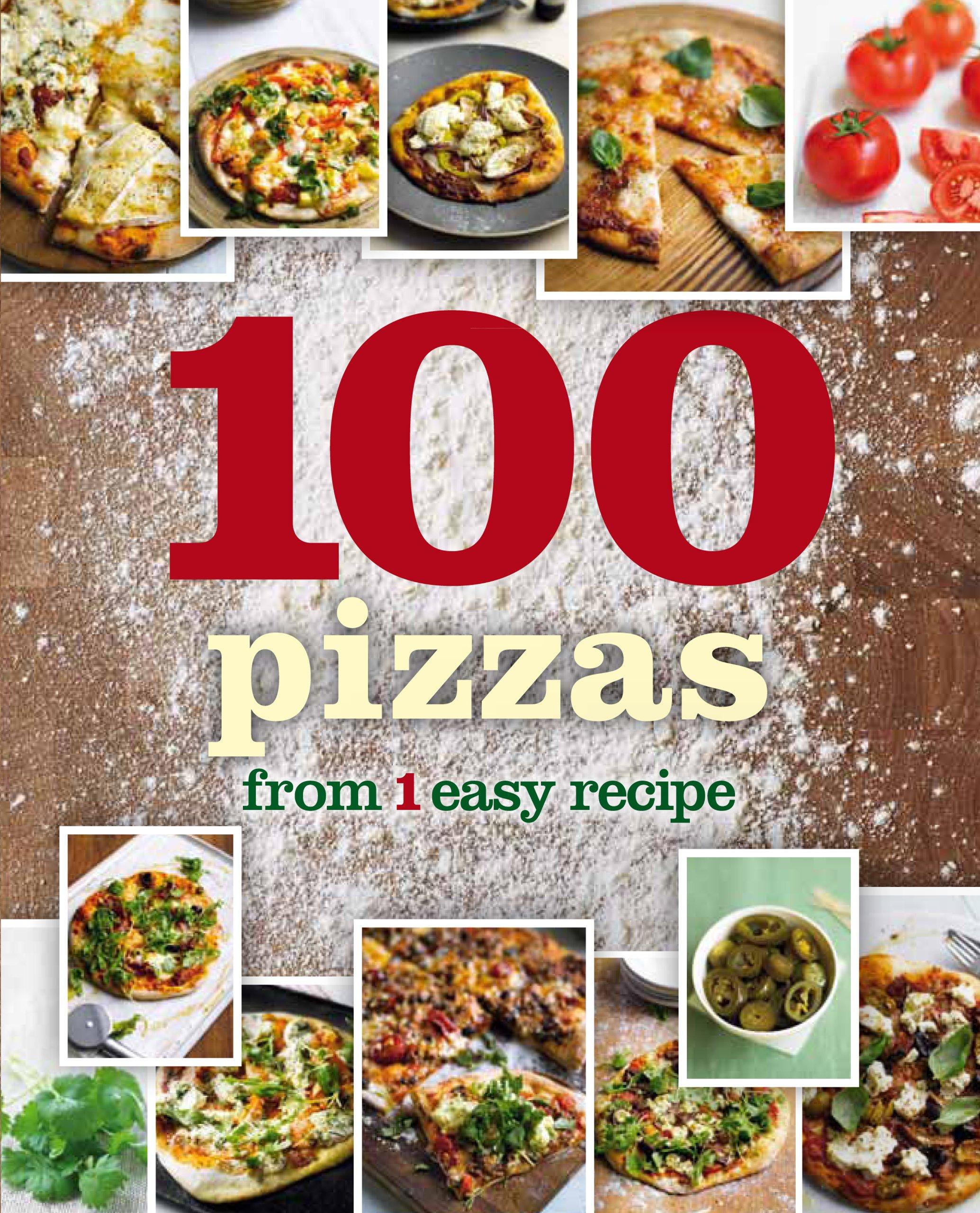 1 Crust, 100 Pizzas (1 Easy Recipe) pdf