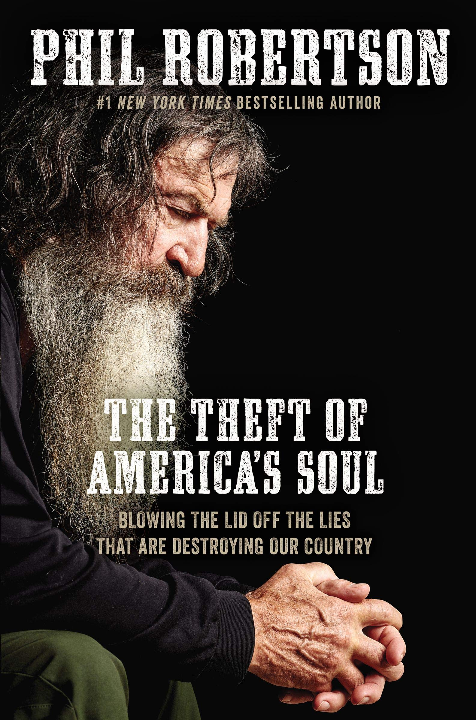 The Theft of America's Soul: Blowing the Lid Off the Lies That Are Destroying Our Country