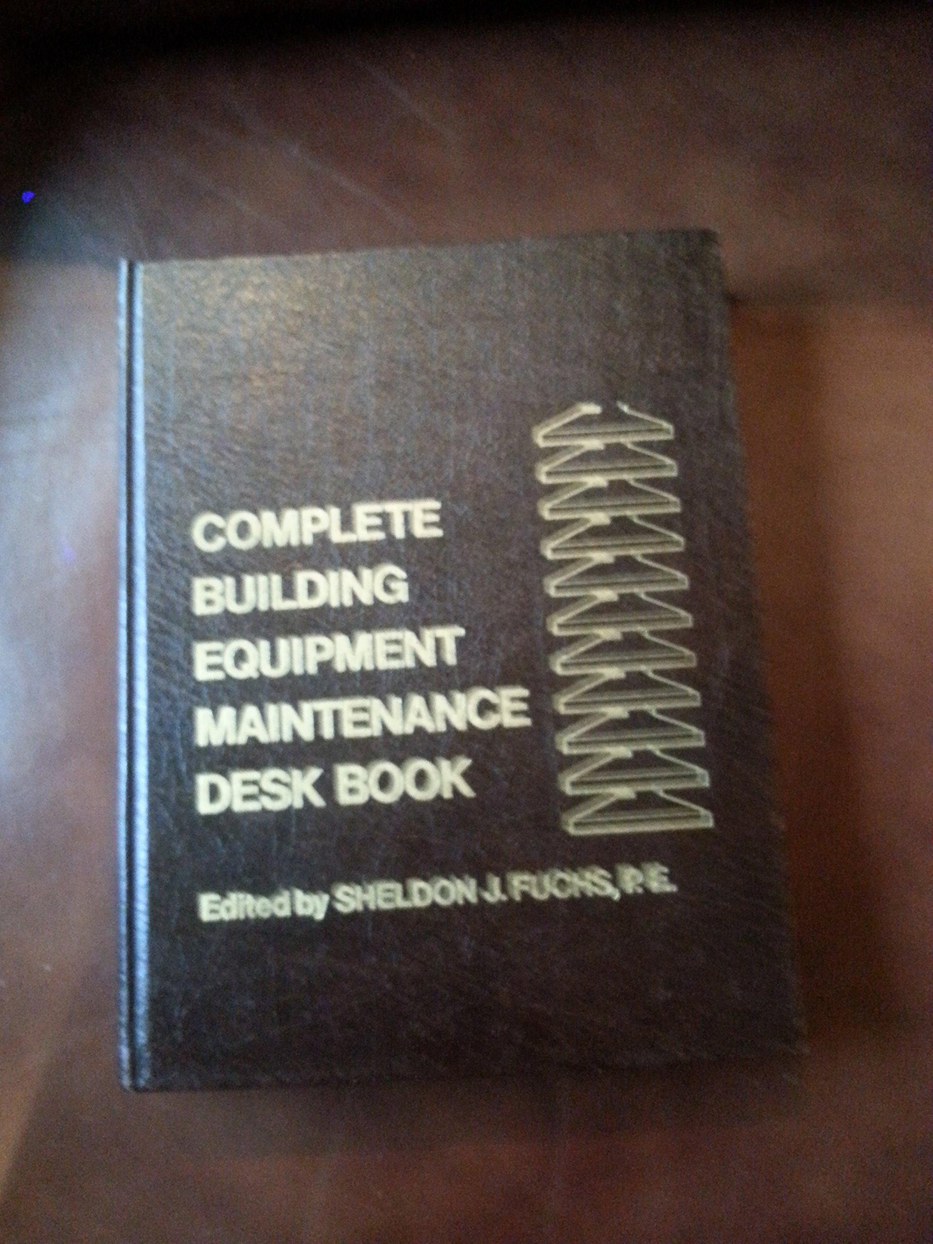 Complete building equipment maintenance desk book