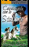 Romanzo Rosa Paranormale: Cavalcando con lo stallone (Romanzo Rosa, Mutaforma cavallo, Sposa a distanza ) (Letteratura Femminile Romantica New Adult e College)