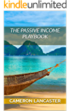 The Passive Income Playbook: How Real Estate and Private Investments Can Help You Get Rich and Retire Early (The Millionaire Trader Book 4)