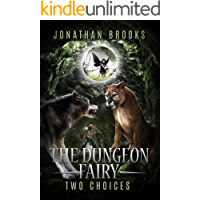 The Dungeon Fairy: Two Choices: A Dungeon Core Escapade (The Hapless Dungeon Fairy Book 2)