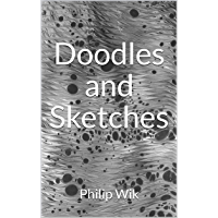 Doodles and Sketches: Snapshots in Pen and Pencil (English Edition)