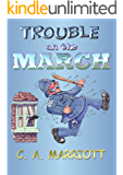 Trouble on the March