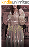 Born of Persuasion (Price of Privilege, Book 1)