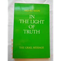 In the Light of Truth: Vol. 1: Grail Message: v. 1