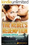 The Rebel's Redemption: Wounded Hearts- Book 2