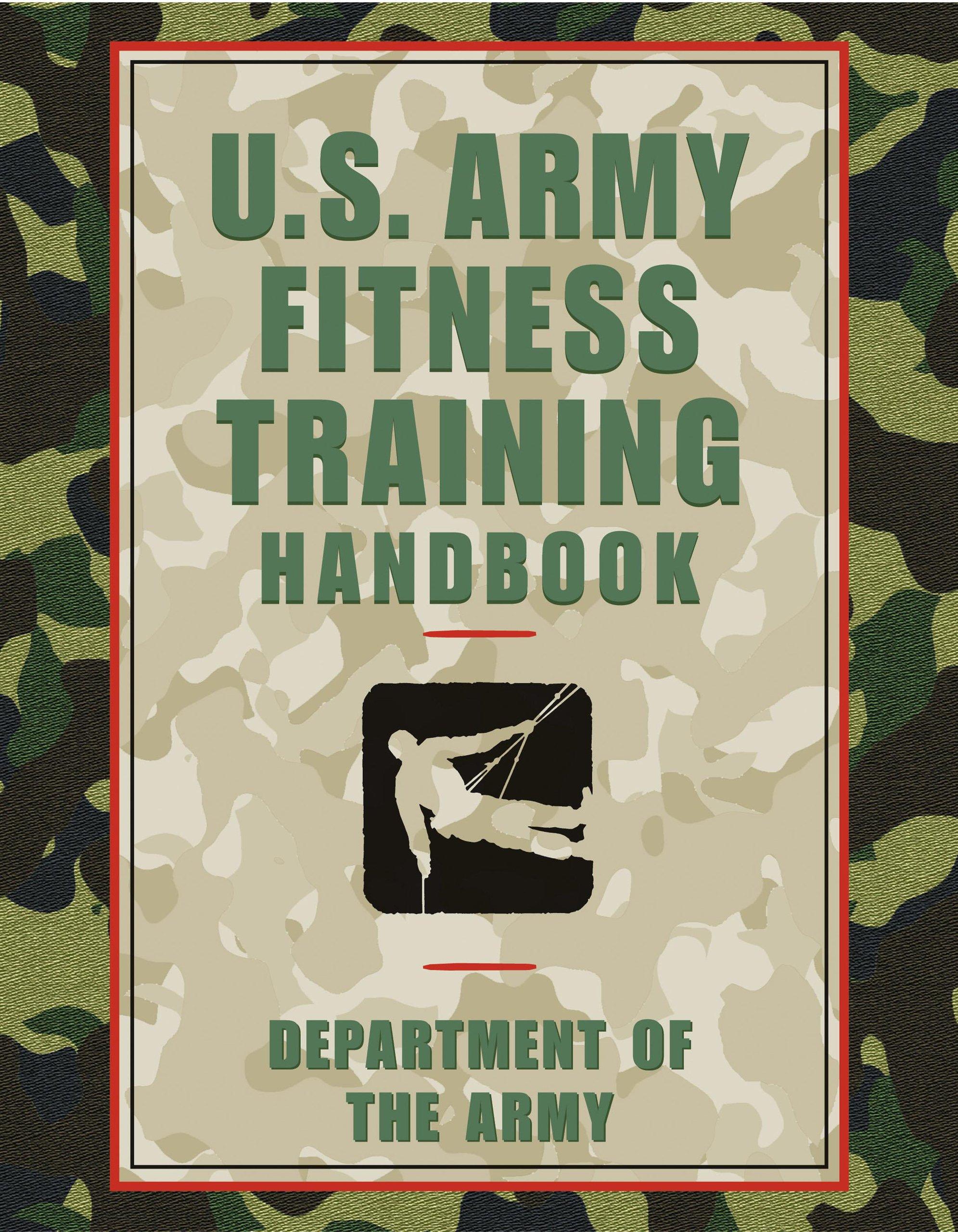 U.S. Army Fitness Training Handbook: Department of the Army: 9781585748556:  Amazon.com: Books